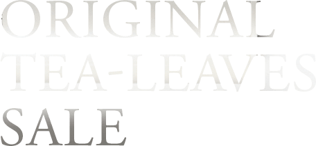 ORIGINAL TEA-LEAVES SALE